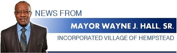 News from Mayor Wayne J. Hall, Sr.